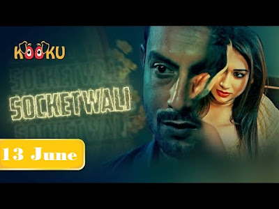 Socketwali Web Series Cast, Wiki, Release Date, Trailer, Video and All Episodes