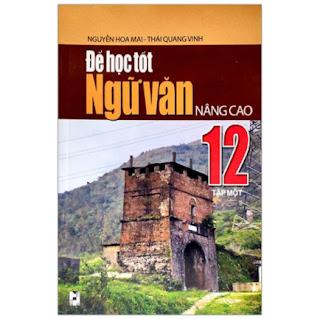 Để Học Tốt Ngữ Văn 12 Nâng Cao - Tập 1 ebook PDF-EPUB-AWZ3-PRC-MOBI