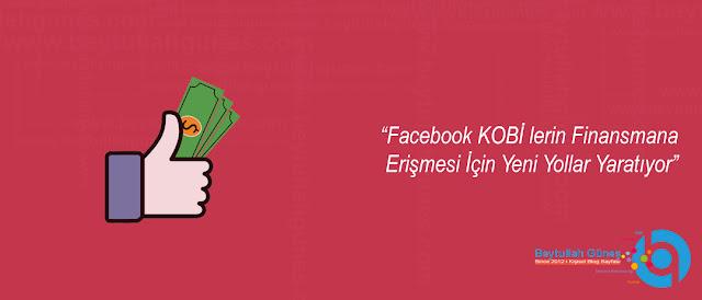 Facebook KOBİ lerin Finansmana Erişmesi İçin Yeni Yollar Yaratıyor