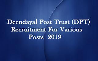 Deendayal Post Trust (DPT) Recruitment   For Various Posts  2019