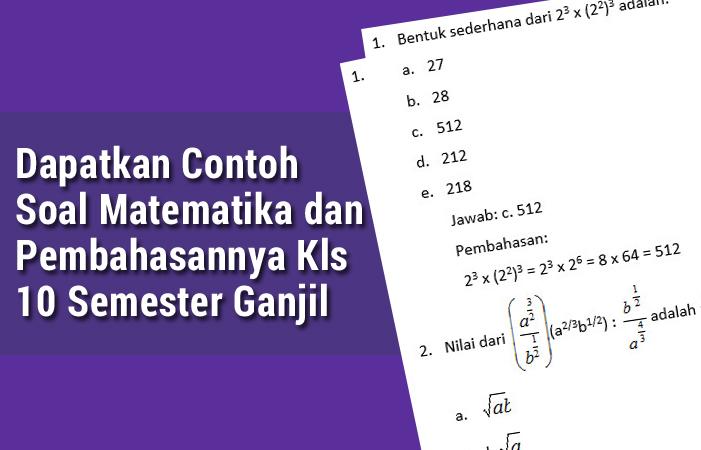 Dapatkan Contoh Soal Matematika dan Pembahasannya Kls 10 Semester Ganjil