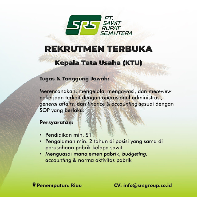 PT. Sawit Rupat Sejahtera Membuka Loker Sebagai Kepala Tata Usaha