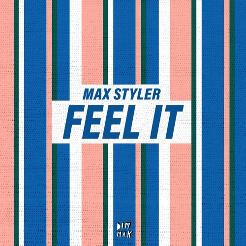 "Max Styler Unveils New Single ""Feel It"""