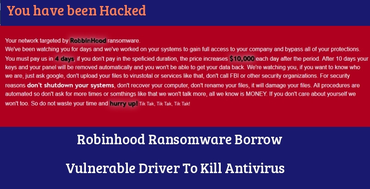 Robinhood Ransomware Borrow Vulnerable Driver To Kill Antivirus and Encrypt Windows System Files