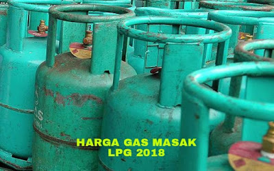 Harga Gas Masak LPG Terkini 2018