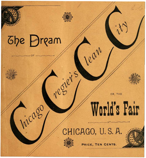 The Dream of Chicago Cregier's Clean City or, The World's Fair