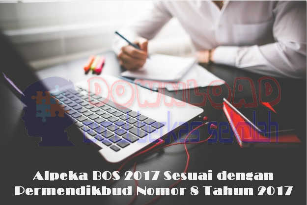 Alpeka BOS 2017 Sesuai dengan Permendikbud Nomor 8 Tahun 2017