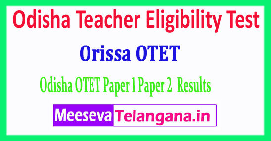 OTET Result Odisha Teacher Eligibility Test Paper 1 Paper 2 Results 2018 Download
