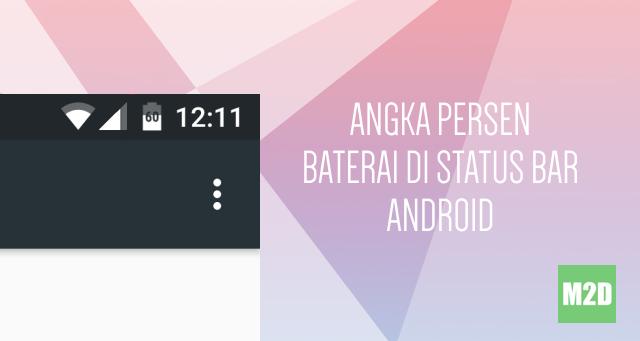 Persentase Baterai di Android Tanpa Root
