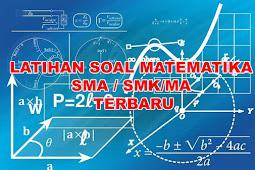 Soal matematika kelas 12 SMA/SMK/MA semester 1 dan 2