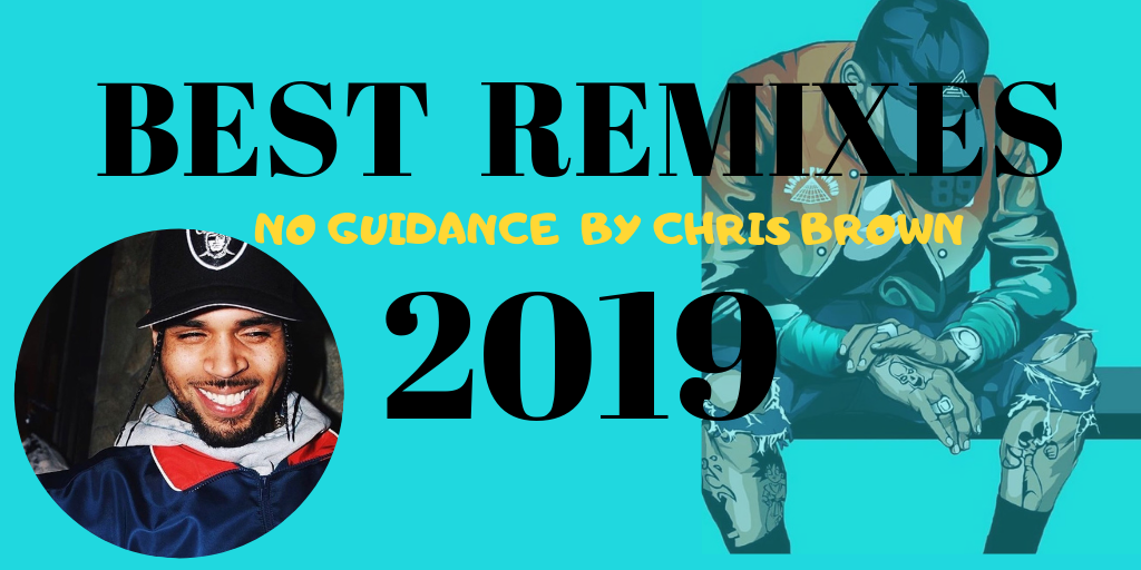 Chris Brown, Drake, No Guidance, Challenge, Covers, Remixes