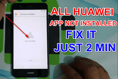 HOW TO All HUAWEI APP NOT INSTALLED FIX.