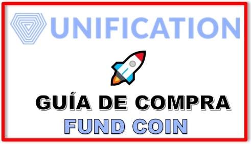 Guía Compra Actualizada UNIFICATION (FUND) Tutorial