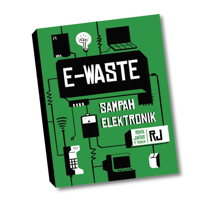 Buku e-Waste, Ajak Masyarakat Peduli Sampah Elektronik