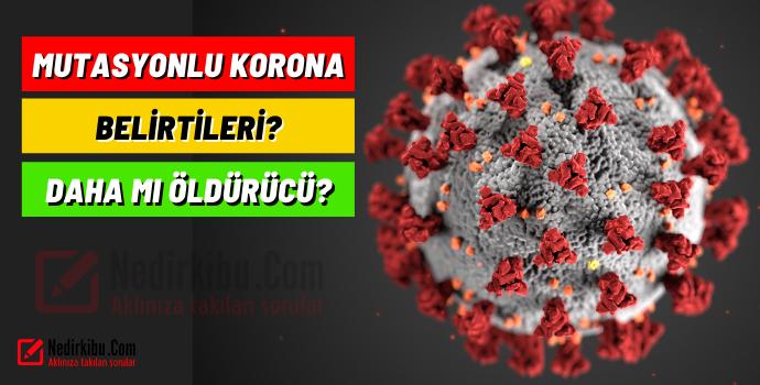Mutasyonlu Koronavirüs belirtileri neler?