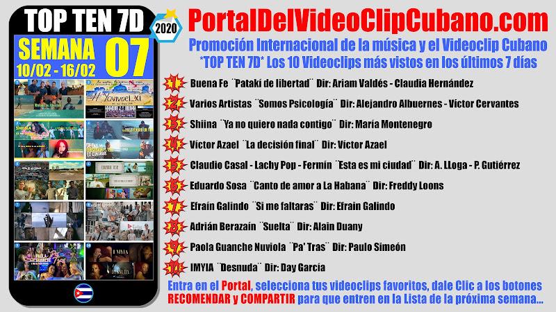 Artistas ganadores del * TOP TEN 7D * con los 10 Videoclips más vistos en la semana 07 (10/02 a 16/02 de 2020) en el Portal Del Vídeo Clip Cubano