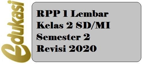 RPP 1 Lembar Kelas 2 SD/MI Semester 2 Revisi 2020