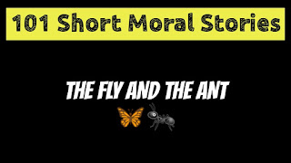 The Fly And The Ant - Short Moral Stories in English