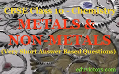 CBSE Class 10 - Chemistry - METALS AND NON-METALS (Very Short Answer Based Questions) #class10Chemistry #Metals #NonMetals #eduvictors #cbse2020