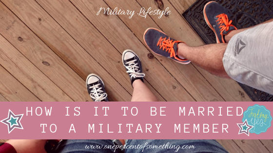 How is it to be married to a military member