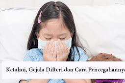 Ketahui, Gejala Difteri dan Cara Mencegahannya