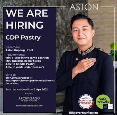 Lowongan Kerja Hotel Aston Kupang Sebagai CDP Pastry