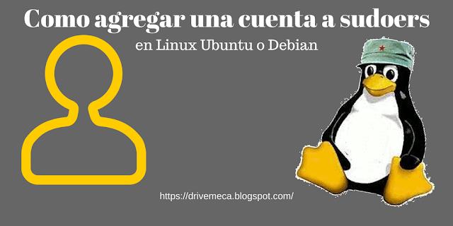 Como agregar cuenta a sudoers en Linux Ubuntu o Debian