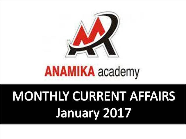 Anamika Academy Current Affairs Monthly - January 2017