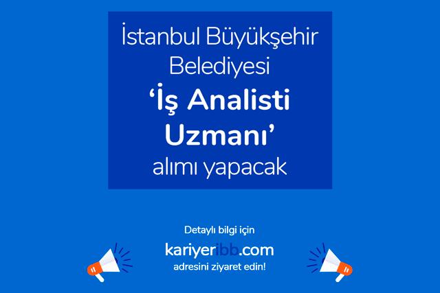 İstanbul Büyükşehir Belediyesi iş analisti iş ilanı yayınladı. İş analisti uzmanının görevleri neler? İBB iş ilanları kariyeribb.com'da!