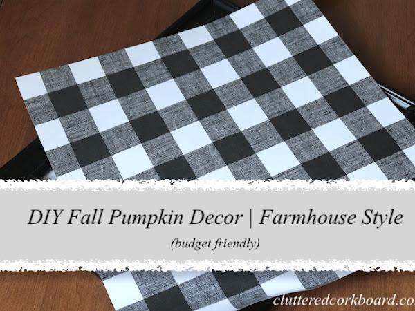 DIY Budget Friendly Fall Pumpkin Decor   Farmhouse Style