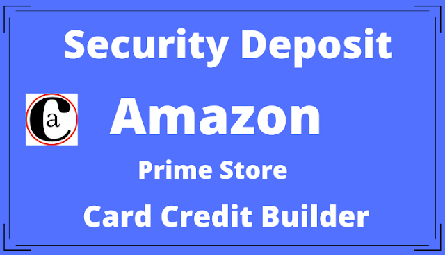 How To Making A Security Deposit For Amazon Prime Store Card Credit Builder?