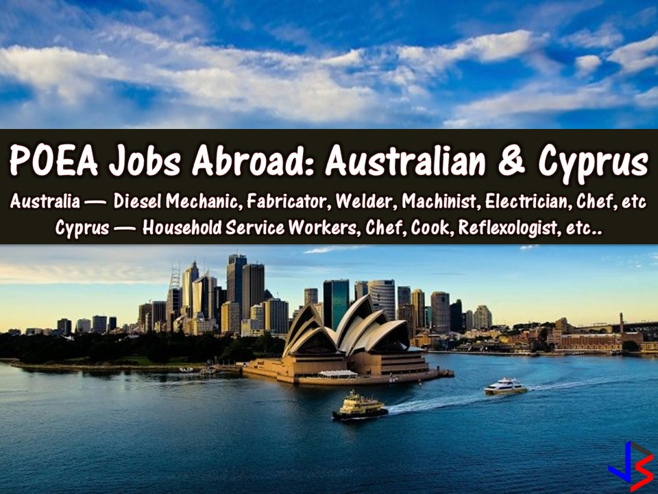 The following are lists of jobs approved by the Philippine Overseas Employment Administration (POEA) to Australia and Cyprus. Australia is constantly hiring for Filipino workers, also with Cyprus. If you are interested, the following are a list of jobs approved by the Philippine Overseas Employment Administration (POEA) to the said countries. Recruitment agencies are being linked to each job orders for further information of interested applicants.  Please be reminded that jbsolis.com is not a recruitment agency, all information in this article is taken from POEA job posting sites and being sort out for much easier use.   The contact information of recruitment agencies is also listed. Just click your desired jobs to view the recruiter's info where you can ask a further question and send your application. Any transaction entered with the following recruitment agencies is at applicants risk and account.