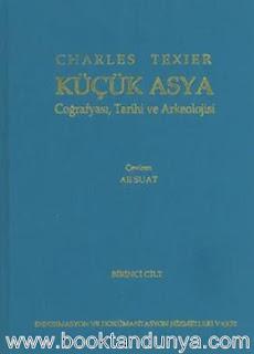 Charles Texier - Küçük Asya (Coğrafyası, Tarihi ve Arkeolojisi) 1