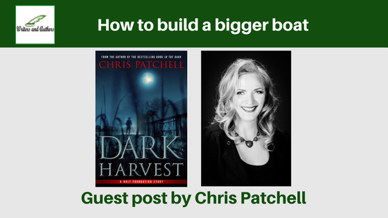 How to build a bigger boat, guest post by Chris Patchell