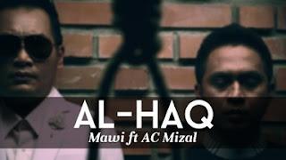 Lirik Lagu Al Haq Yang Satu – AC Mizal & Mawi