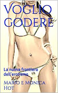 Voglio Godere: La Nuova Frontiera Dell'Erotismo PDF