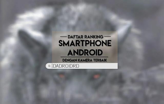 Daftar peringkat Smartphone Android dengan Kamera terbaik