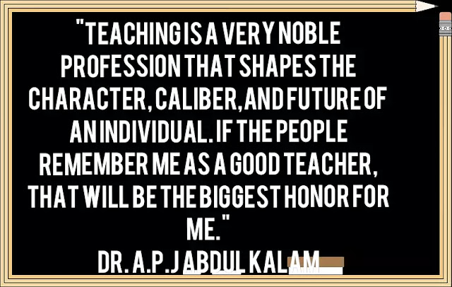 quote by abdul kalam, quotes on teachers, quotes on teacher's day
