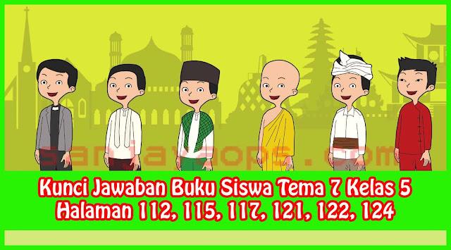 Kunci Jawaban Tema 7 Kelas 5 Halaman 112, 115, 117, 121, 122, 124