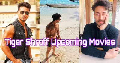 Baaghi Super Hero Tiger Shroff Upcoming Movies List, Cast, Release Date or Trailer