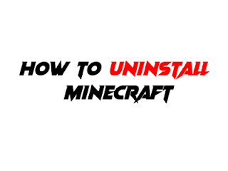 How to uninstall minecraft