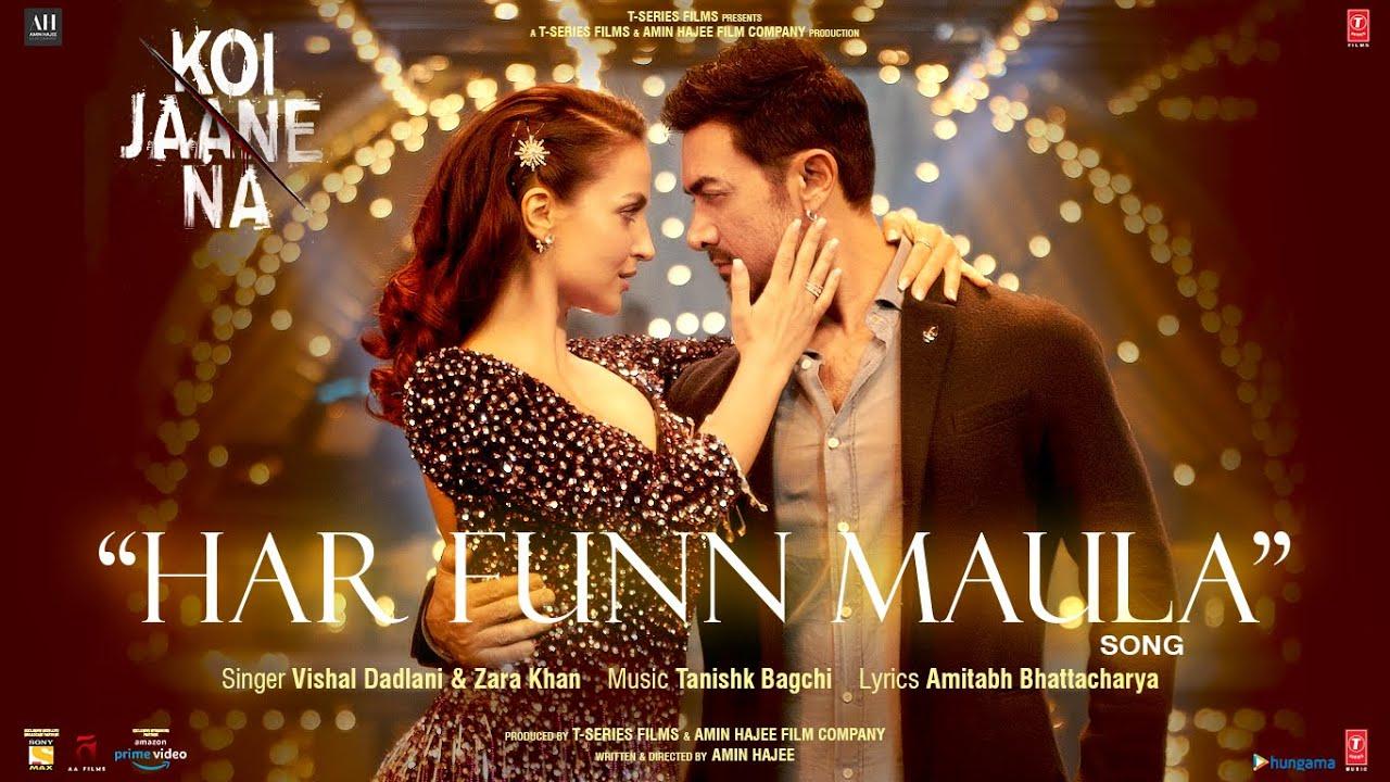 Har Funn Maula Lyrics In Hindi Koi Jaane Na Aamir Khan
