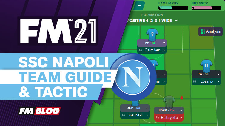 Football Manager 2021 Napoli  4-2-3-1 Tactic | Team Guide | FM21