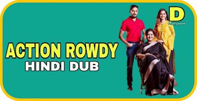 Action Rowdy Hindi Dubbed Movie