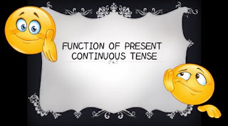 Function of Present Continuous Tense