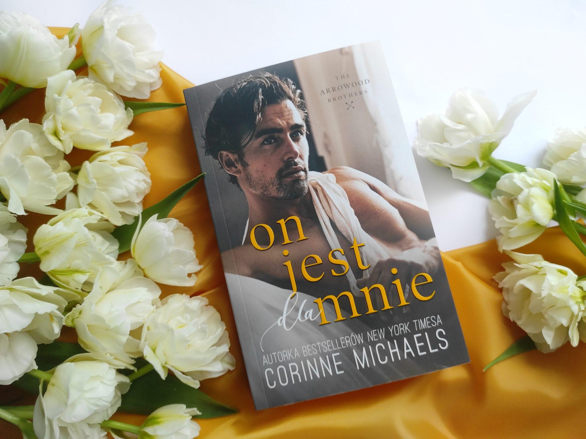 """""""On jest dla mnie"""", Corinne Michaels"""