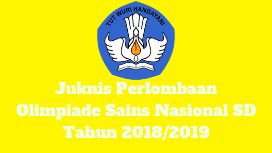 Juknis Perlombaan Olimpiade Sains Nasional SD Tahun 2018/2019