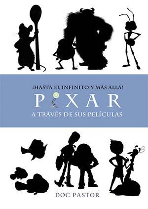 Portada del libro 'Hasta el infinito y más allá: Pixar a través de sus películas' de Doc Pastor