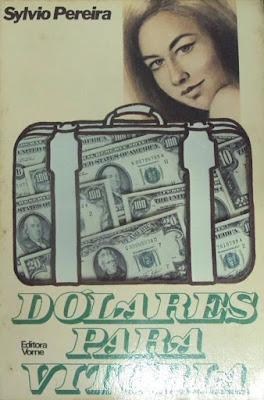 Dólares para Vitória. Sylvio Pereira. Editora Vorne. 1981.