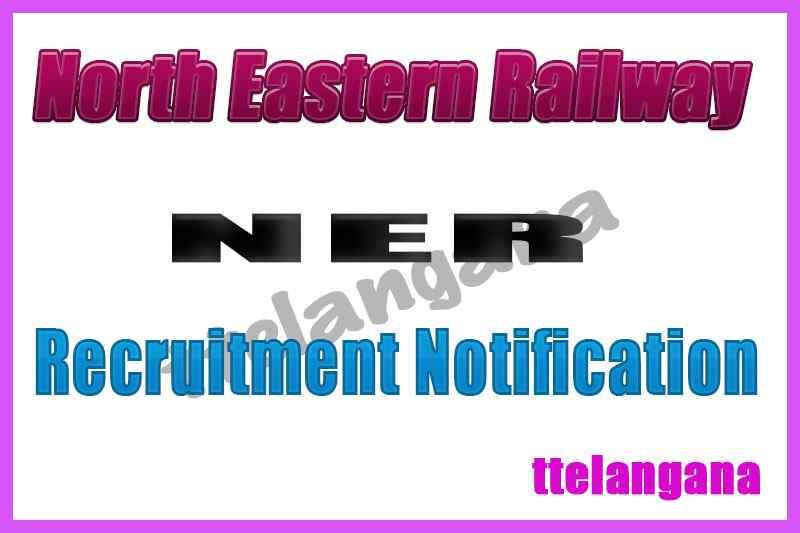 North Eastern Railway NER Recruitment Notification